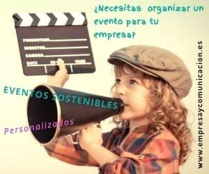 Oragniza eventos sostenibles para tu empresa en www.empresaycomunicación.es